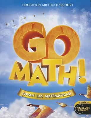 Go Math!: !Vivan Las Matematicas! - Dixon, Juli K, and Leiva, Miriam A, and Larson, Matt