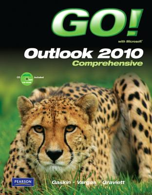 GO! with Microsoft Outlook 2010 Comprehensive - Gaskin, Shelley, and Graviett, Nancy, and Vargas, Alicia