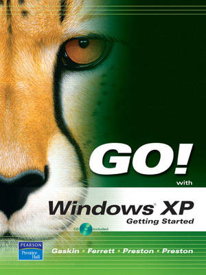 Go! with Microsoft Windows XP Getting Started - Gaskin, Shelley