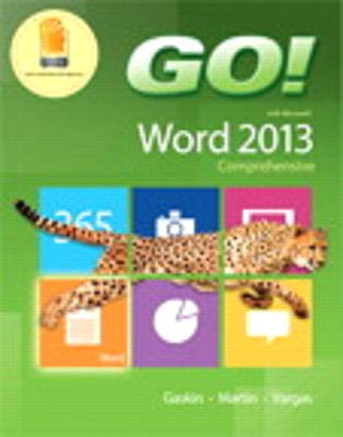 Go! with Microsoft Word 2013 & Myitlab with Pearson Etext -- Access Card -- For Go! with Office 2013 Package - Gaskin, Shelley, and Martin, Carol L, and Vargas, Alicia