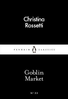 Goblin Market - Rossetti, Christina G.
