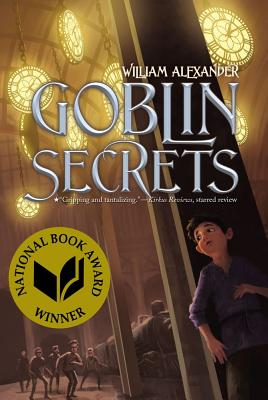 Goblin Secrets - Alexander, William