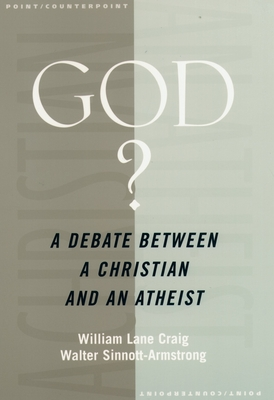 God?: A Debate Between a Christian and an Atheist - Craig, William Lane