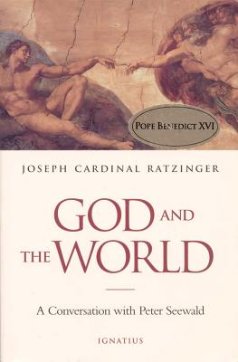 God and the World: Believing and Living in Our Time - Benedict XVI, Pope Emeritus, and Seewald, Peter