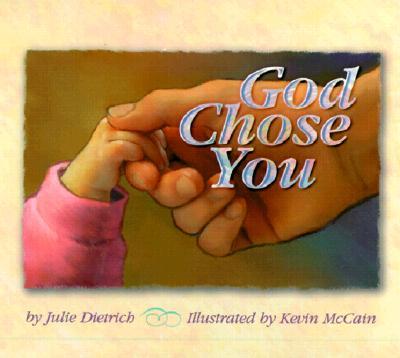 God Chose You - Dietrich, Julie
