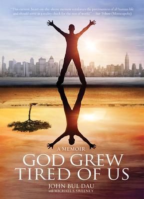 God Grew Tired of Us: A Memoir - Dau, John Bul, and Sweeney, Michael S