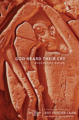 God Heard Their Cry: 5 Faith Lessons - Vander Laan, Ray, and Sorenson, Amanda, and Sorenson, Stephen
