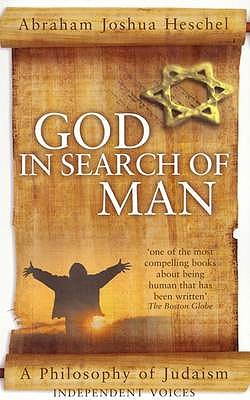God in Search of Man: A Philosophy of Judaism - Heschel, Abraham Joshua