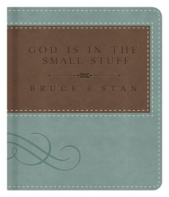 God Is in the Small Stuff - Bickel, Bruce