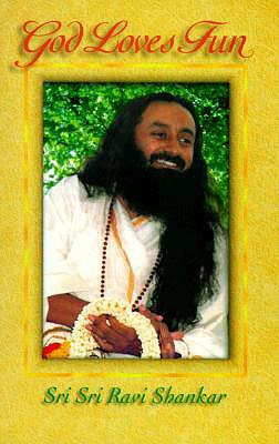 God Loves Fun - Shankar, Sri Sri Ravi
