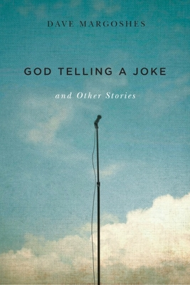 God Telling a Joke and Other Stories - Margoshes, Dave