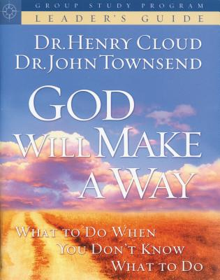 God Will Make a Way Leader's Guide - Cloud, Henry, Dr.