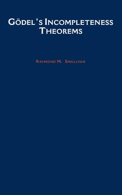 Godel's Incompleteness Theorems - Smullyan, Raymond M