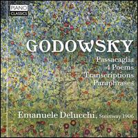 Godowsky: Passacaglia; 4 Poems; Transcriptions; Paraphrases - Emanuele Delucchi (piano)