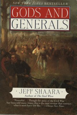 Gods and Generals: A Novel of the Civil War - Shaara, Jeff, and Shaara, Michael