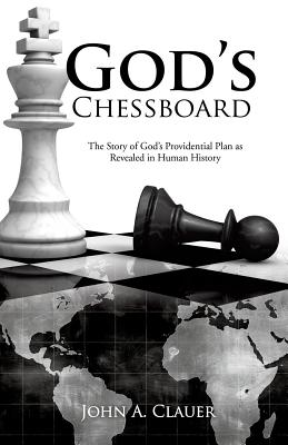 God's Chessboard - Clauer, John a