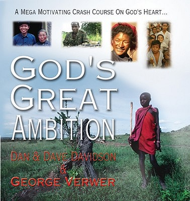 God's Great Ambition: A Mega-Motivating Crash Course on God's Heart - Davidson, Dave