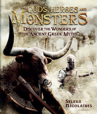 Gods, Heroes and Monsters: Discover the wonders of the mysterious Greek myths - Caldwell, Stella