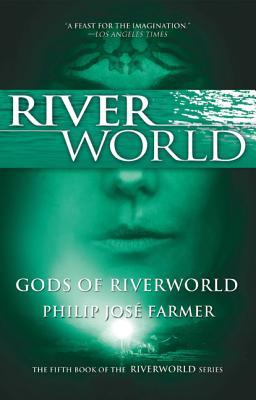 Gods of Riverworld - Farmer, Philip Jose