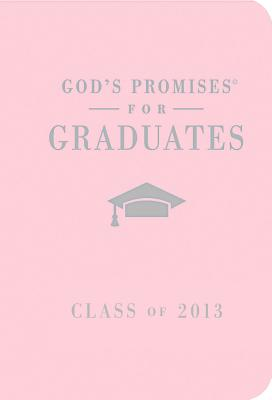 God's Promises for Graduates: Class of 2013 - Pink: New King James Version - Countryman, Jack