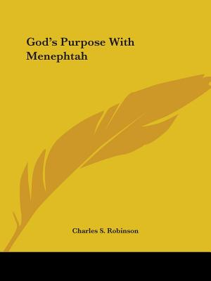 God's Purpose with Menephtah - Robinson, Charles S