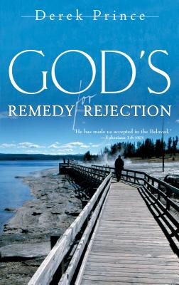 God's Remedy for Rejection - Prince, Derek