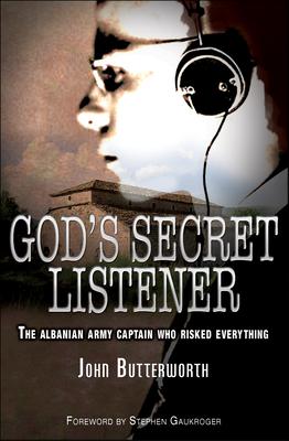 God's Secret Listener: The Story of Captain Berti Dosti - Butterworth, John