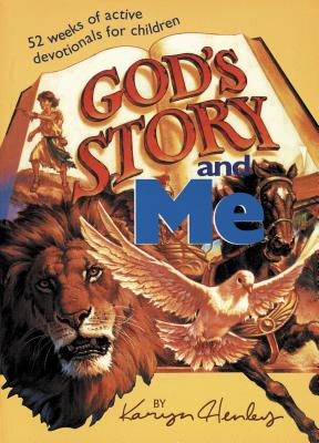 God's Story and Me - Henley, Karyn