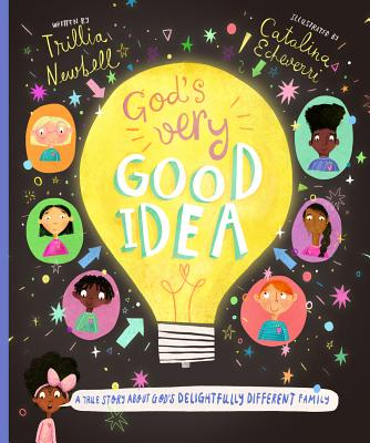 God's Very Good Idea: A True Story of God's Delightfully Different Family - Newbell, Trillia J