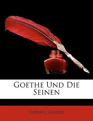 Goethe Und Die Seinen - Geiger, Ludwig