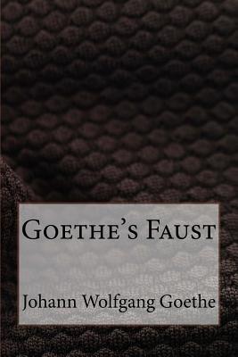 Goethe's Faust - Goethe, Johann Wolfgang Von