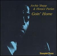 Goin' Home - Archie Shepp/Horace Parlan