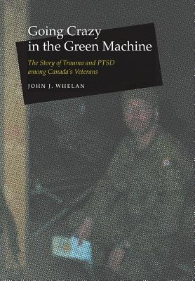 Going Crazy in the Green Machine - Whelan, John J