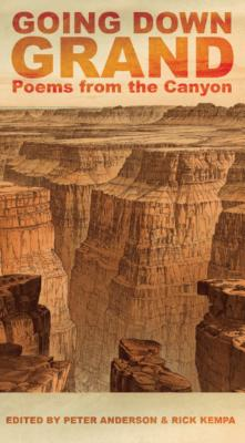 Going Down Grand: Poems from the Canyon - Kempa, Rick (Editor)