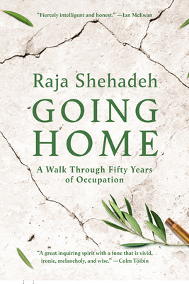 Going Home: A Walk Through Fifty Years of Occupation - Shehadeh, Raja