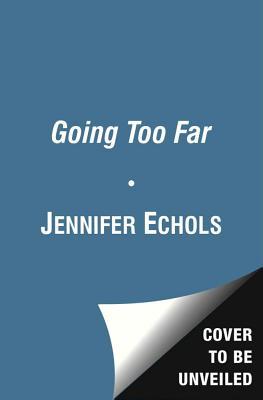 Going Too Far - Echols, Jennifer