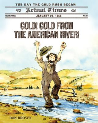 Gold! Gold from the American River! -