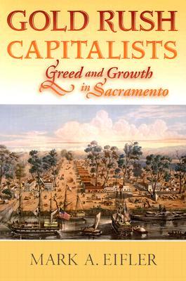 Gold Rush Capitalists - Eifler, Mark A