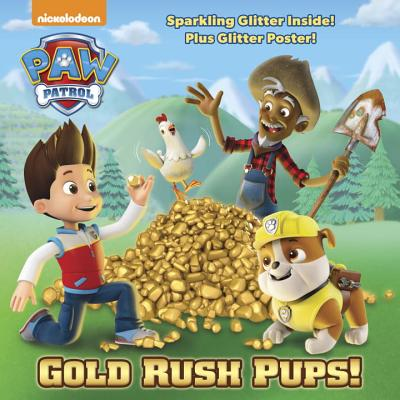 Gold Rush Pups! (Paw Patrol) - Random House