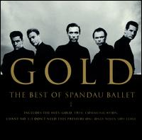 Gold: The Best of Spandau Ballet - Spandau Ballet