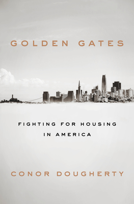 Golden Gates: Fighting for Housing in America - Dougherty, Conor