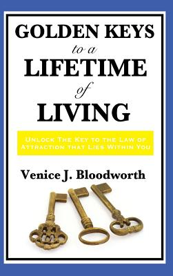 Golden Keys to a Lifetime of Living - Bloodworth, Venice J