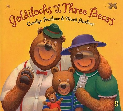 Goldilocks and the Three Bears - Buehner, Caralyn