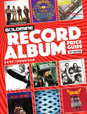 Goldmine Record Album Price Guide - Thompson, Dave (Editor)