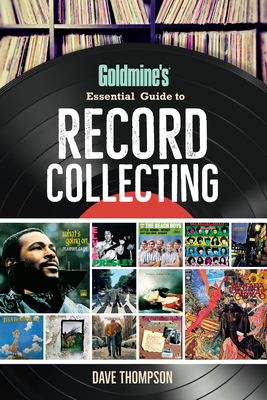 Goldmine's Essential Guide to Record Collecting - Thompson, Dave