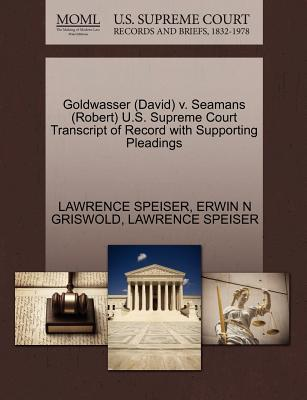 Goldwasser (David) V. Seamans (Robert) U.S. Supreme Court Transcript of Record with Supporting Pleadings - Speiser, Lawrence, and Griswold, Erwin N