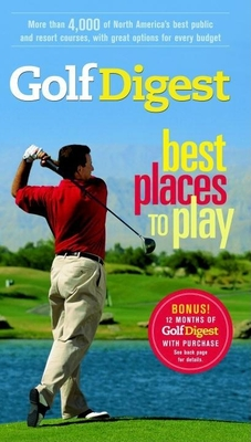Golf Digest Best Places to Play, 7th Edition - Digest, Golf