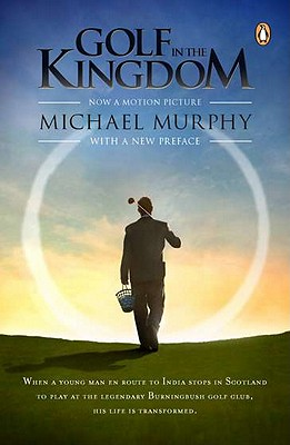 Golf in the Kingdom - Murphy, Michael, Frcp