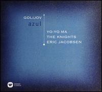 Golijov: Azul - Cyro Baptista (percussion); Jamey Haddad (percussion); Michael Ward Bergeman (accordion); Yo-Yo Ma (cello); The Knights;...