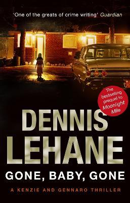 Gone, Baby, Gone - Lehane, Dennis